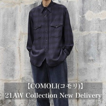 【COMOLI(コモリ)】21AW COLLECTION NEW DELIVERY !!