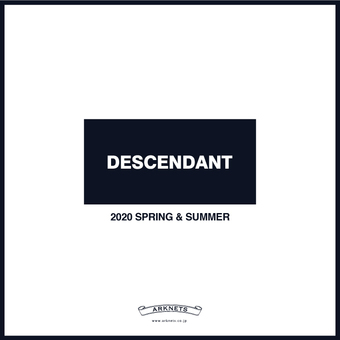 DESCENDANT 20SS COLLECTION