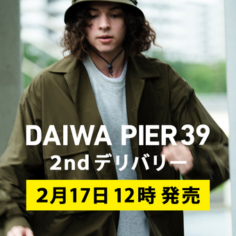 <DAIWA PIER39>2ndデリバリー/2月17日(水)12時より発売開始!