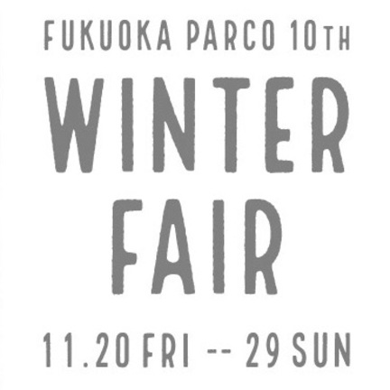 FUKUOKA PARCO 10th WINTER FAIR