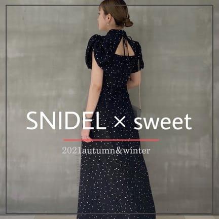 【 SNIDEL × sweet 】