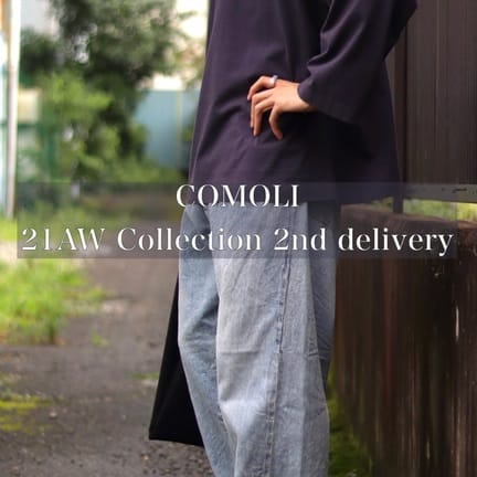 【COMOLI(コモリ)】21AW 2nd Delivery