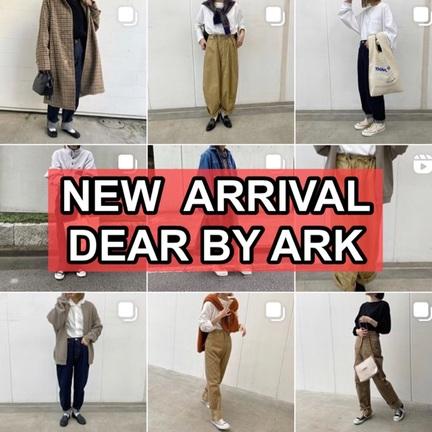 DEAR BY ARK 新入荷情報!