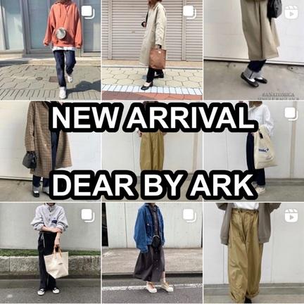 今週の入荷情報!!DEAR BY ARK