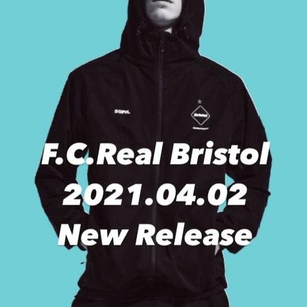 【F.C.Real Bristol】21ss最新アイテム 明日4/2(金)リリース!!