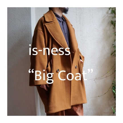 "is-ness ""Big Coat"""