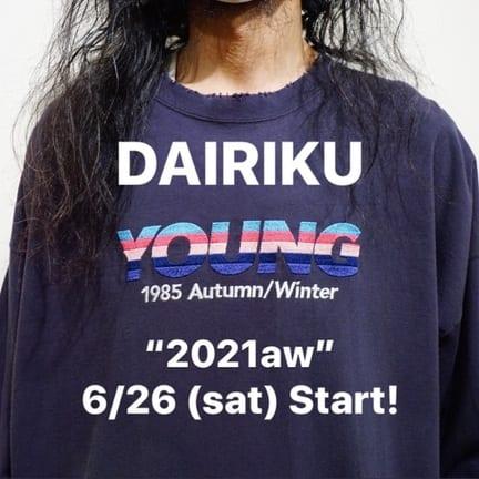 DAIRIKU 21aw 最新コレクション 6/26(土)立ち上げ!