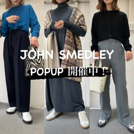 JOHN SMEDLEY  POPUP開催中!